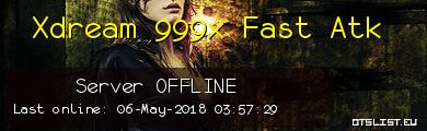 Xdream 999x Fast Atk