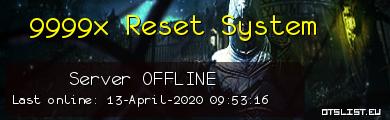 9999x Reset System