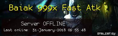 Baiak 999x Fast Atk